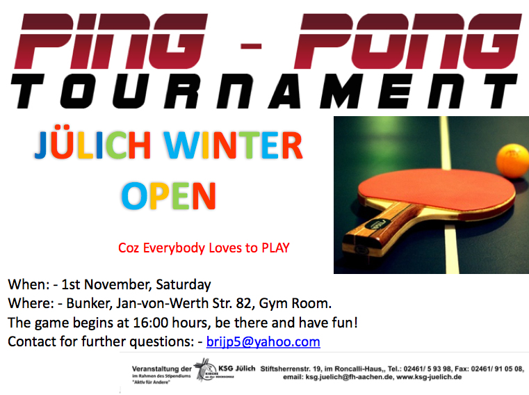 Ping-Pong Tournament 1.11. 16h Studentenwohnheim J.v. Werth-Str.